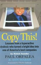 Copy This!: Lessons from a Hyperactive Dyslexic who Turned a Bright Idea Into On