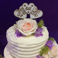 "Wooden engraved ""We Still Do"" vow renewal heart cake topper wedding"