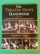 Thurston James - The Theater Props Handbook - pb - Second Edition