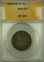 1818 Capped Bust Silver Quarter 25c Coin ANACS VF 20