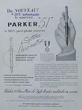 PUBLICITE PARKER 51 STYLO PORTE PLUME RESERVOIR AERO METRIC DE 1956 FRENCH AD