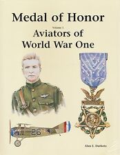 MEDAL OF HONOR Vol 1: Aviators of World War One by Alan E. Durkota 1998 PB NEW