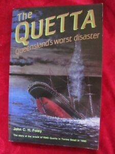 THE QUETTA - Queensland's worst disaster Torres Strait 1890 - John Foley SIGNED!