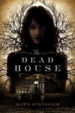 The Dead House by Dawn Kurtagich (2015, Hardcover) - NEW