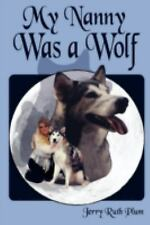 My Nanny Was a Wolf by Jerry Ruth Plum (2008, Paperback)
