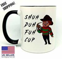 SHUH DUH FUH CUP, Freddy Krueger , Birthday, Christmas, Black Mug 11 oz, Coffee