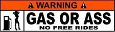 WARNING GAS OR A$$ NO FREE RIDES STICKER LAPTOP STICKER TOOLBOX STICKER HARD HAT