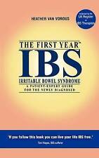 IBS (Irritable Bowel Syndrome): The First Year - An Essential Guide for the New