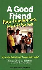 A Good Friend: How to Make One, How to Be One (Boys Town Teens and Relationship