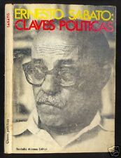 Ernesto Sabato - Claves Politicas - 1971 - 1º Ed