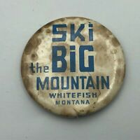Vintage Ski The Big Mountain Whitefish Montana Button Pin Pinback Rough Read K8