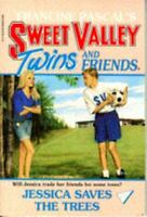 JESSICA SAVES THE TREES (SWEET VALLEY TWINS)