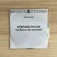Stefano Picchi - La Donna Che Incontrai - CD Single PROMO Original Master RARO!!
