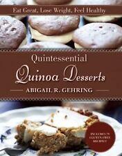 Quintessential Quinoa Desserts, Gehring, Abigail R., New Book