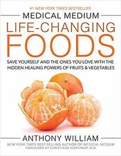 MEDICAL MEDIUM LIFE-CHANGING FOODS - WILLIAM, ANTHONY - NEW HARDCOVER BOOK