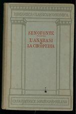 SENOFONTE L'ANABASI E LA CIROPEDIA SONZOGNO 1933 CLASSICA ECONOMICA