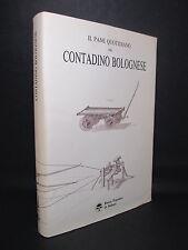 Calari Gino - Il pane quotidiano del contadino bolognese - 1990 Bologna campagna