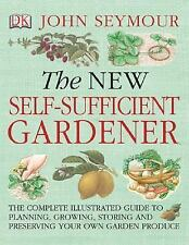 The New Self-Sufficient Gardener by John Seymour (2008, Paperback)