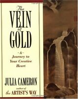 The Vein of Gold: A Journey to Your Creative Heart by Julia Cameron