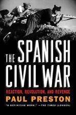The Spanish Civil War: Reaction, Revolution, and Revenge: By Preston, Paul