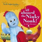 All Aboard the Ninky Nonk (In the Night Garden) (French Edition) By Andrew Dave