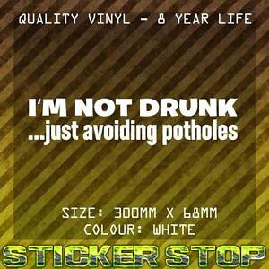 I'M NOT DRUNK JUST AVOIDING POTHOLES STICKER (30cm, White) JDM CAR WINDOW FUNNY