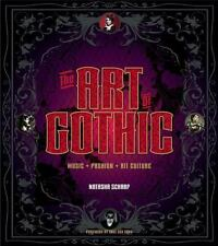 The Art of Gothic : Music + Fashion + Alt Culture Natasha Scharf 2014 Hardcover