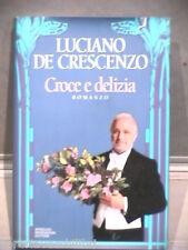 CROCE E DELIZIA Luciano De Crescenzo Mondadori 1993 Prima edizione Umorismo di e