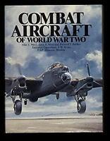 Combat Aircraft of World War Two Hardcover John A. Weal Elke C.;Weal