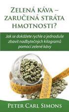 Zelená Káva - Zarucená Stráta Hmotnosti? : Jak Se Dokázete Rychle a Jednoduse...