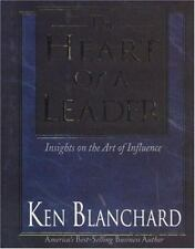 The Heart of a Leader : Insights on the Art of Influence by Ken Blanchard (1999)