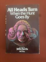 All Heads Turn When the Hunt Goes By by John Farris 1st Edition