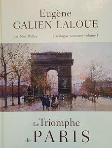 Eugene Galien Laloue (1854 - 1941) - Catalogue Raisonne Volume 1