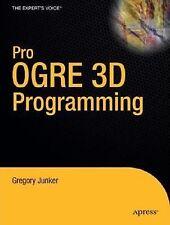Pro OGRE 3D Programming: By Gregory Junker