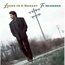 "Ty Herndon ""Living in a Moment"" BRAND NEW! STILL SEALED!"