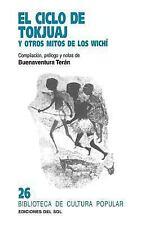 El Ciclo de Tokjuaj y Otros Mitos de Los Wichí (1998, Paperback)