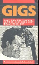Gigs : Jazz & the Cabaret Laws in New York City by Paul Chevign (1993,Paperback)