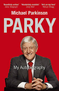 Parky: My Autobiography by Michael Parkinson (Paperback, 2008)
