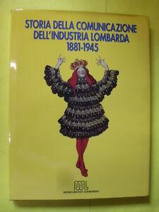 AAVV - STORIA COMUNICAZIONE INDUSTRIA LOMBARDA 1881-1945 - MEDIOCREDITO LOMBARDO