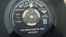 "JIM REEVES THIS WORLD IS NOT MY HOME UK 1962 RCA VICTOR 7"" 45 RCA 1412"