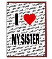 Greeting Card - Birthday Card - I Love My Sister