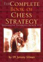 The Complete Book of Chess Strategy: Grandmaster Techniques from A to Z (Paperba