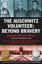 The Auschwitz Volunteer: Beyond Bravery by Witold Pilecki (Paperback, 2012)