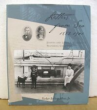 Letters From Sea 1882-1901 Joanna & Lincoln Colcord's Seafaring Childhood HB/DJ