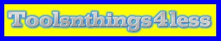 TOOLS N THINGS 4 LESS