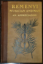 """Remenyi Musician Litterateur and Man an Appreciation"""" First edition 1906"""
