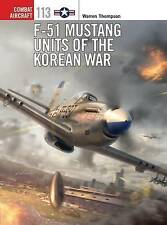 F-51 Mustang Units of the Korean War by Warren Thompson (Paperback, 2015)