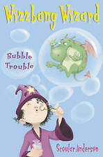 USED (GD) Bubble Trouble (Wizzbang Wizard, Book 2) by Scoular Anderson
