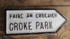 Croke Park GAA Gaelic Football HandCast Irish Road Sign Made in Ireland IN STOCK