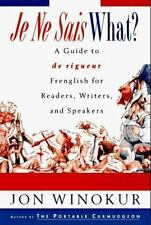 Je Ne Sais What?: A Guide to de rigueur Frenglish for Readers,-ExLibrary